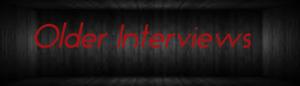 Older Interviews