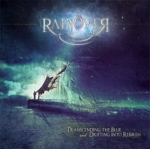 Rainover - Transcending the Blue and Drifting Into Rebirth